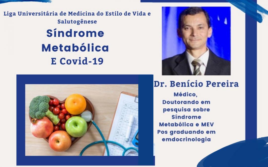 Síndrome Metabólica e COVID-19 – Encontro virtual com a Liga Universitária de Medicina do Estilo de Vida e Salutogênese